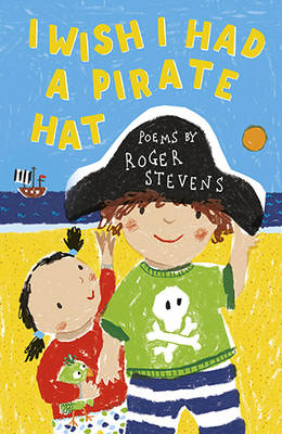 Cover for I Wish I Had a Pirate's Hat by Roger Stevens