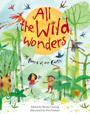 Cover for All the Wild Wonders Poems of Our Earth by Wendy Cooling