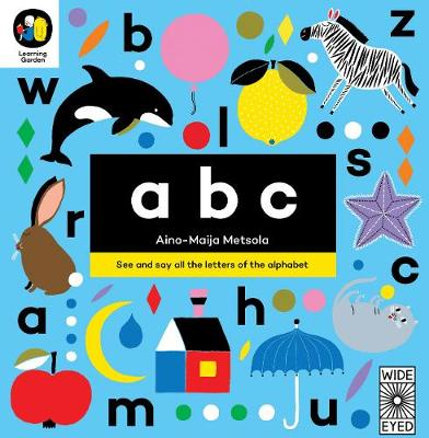 ABC See and say all the letters of the alphabet by Aino-Maija Metsola