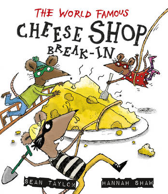 The World-Famous Cheese Shop Break-in by Sean Taylor