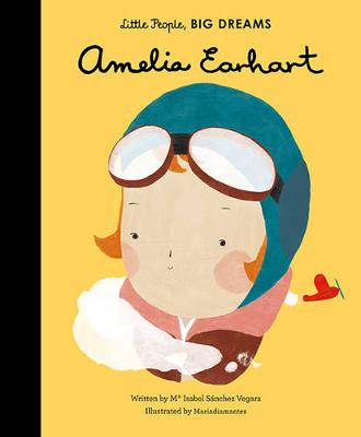 Book Cover for Amelia Earhart - Little People, Big Dreams by Isabel Sanchez Vegara
