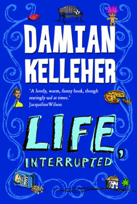 Life, Interrupted by Damian Kelleher