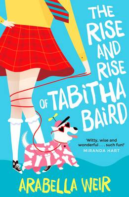 The Rise and Rise of Tabitha Baird by Arabella Weir