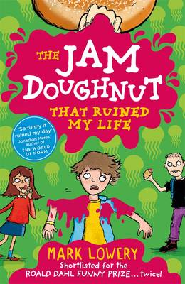 Cover for The Jam Doughnut That Ruined My Life by Mark Lowery
