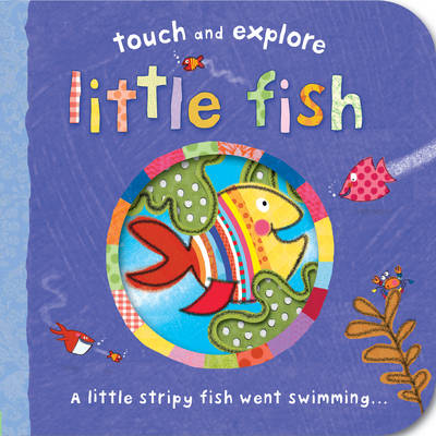 Cover for Touch and Explore: Little Fish by Katie Saunders