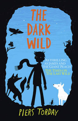 Cover for The Dark Wild by Piers Torday