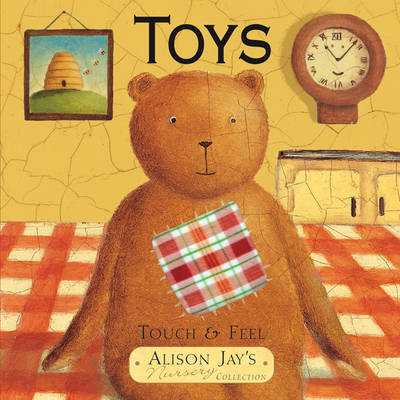 Touch and Feel Toys by Alison Jay
