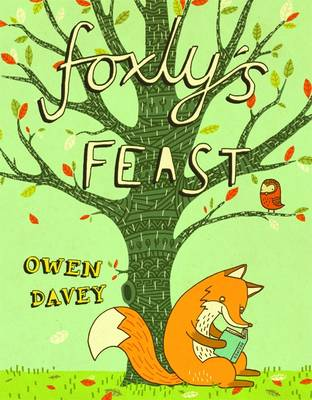 Foxly's Feast by Owen Davey