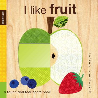 Cover for I Like Fruit (Petit Collage) by Lorena Siminovich