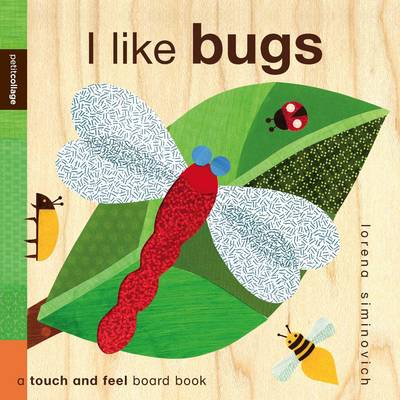 Cover for I Like Bugs (Petit Collage) by Lorena Siminovich
