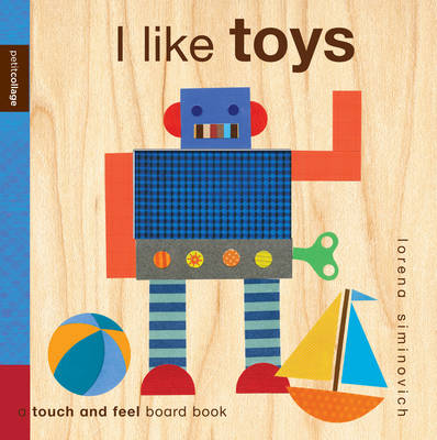 Cover for I Like Toys (Petit Collage) by Lorena Siminovich