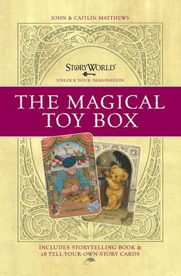 Cover for Storyworld: The Magical Toy Box by John Matthews, Caitlin Matthews