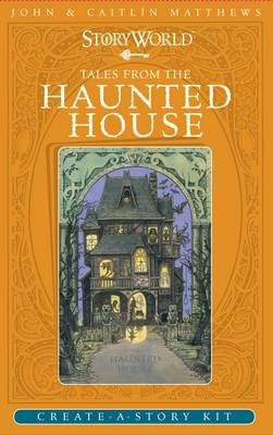 Cover for Storyworld Cards: Tales from the Haunted House by John Matthews, Caitlin Matthews