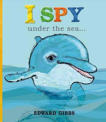 Cover for I Spy Under the Sea--. Edward Gibbs by Edward Gibbs