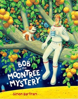 Cover for Bob and the Moon Tree Mystery by Simon Bartram