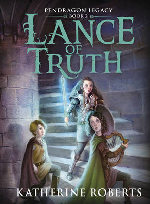 Cover for Lance of Truth by Katherine Roberts