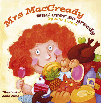 Mrs MacCready Was Ever So Greedy by Julie Fulton