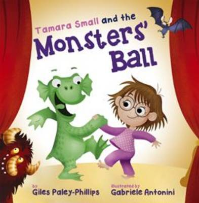 Tamara Small and the Monsters' Ball by Giles Paley-Phillips