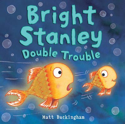 Bright Stanley : Double Trouble by Matt Buckingham