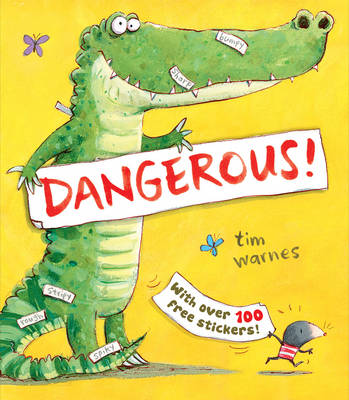 Dangerous! by Tim Warnes