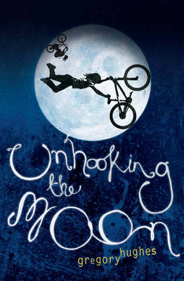 Unhooking the Moon by Gregory Hughes
