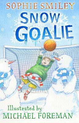 Snow Goalie by Sophie Smiley