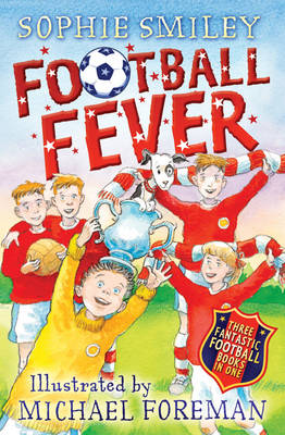 Football Fever by Sophie Smiley