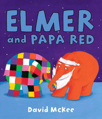 Elmer and Papa Red by David McKee