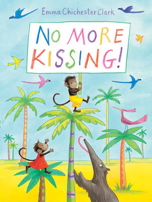 No More Kissing! by Emma Chichester Clark