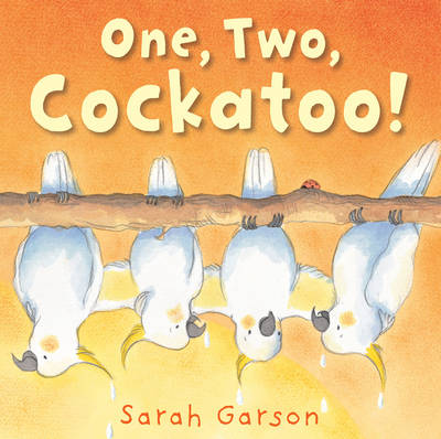 One, Two, Cockatoo! by Sarah Garson
