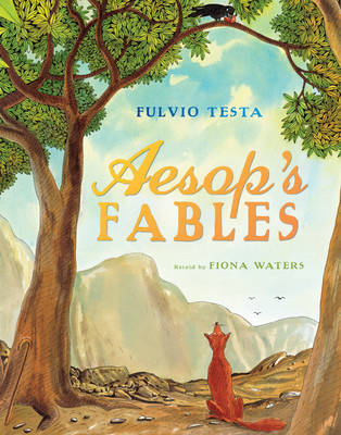 Aesop's Fables by Fulvio Testa, Fiona Waters