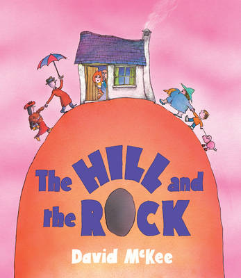 Hill and The Rock by David McKee