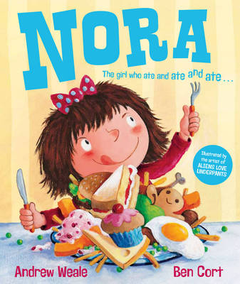 Cover for Nora The Girl Who Ate and Ate and Ate by Andrew Weale
