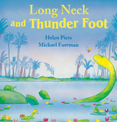 Long Neck and Thunder Foot by Helen Piers