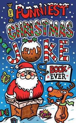 The Funniest Christmas Joke Book Ever by Joe King