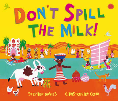 Don't Spill the Milk! by Stephen Davies, Christopher Corr