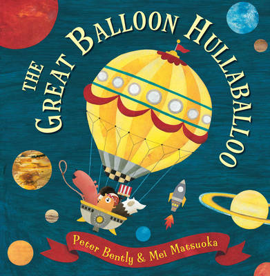 Great Balloon Hullaballoo by Peter Bently