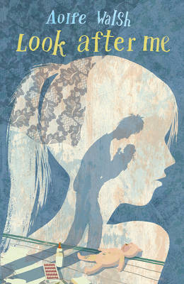 Cover for Look After Me by Aoife Walsh