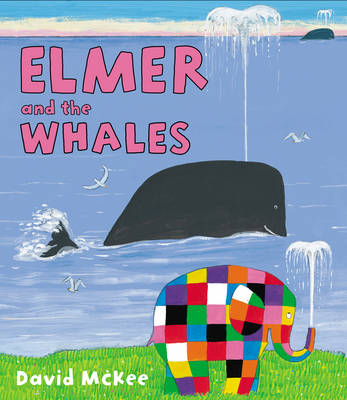 Elmer and the Whales by David McKee