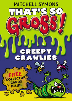 Cover for That's So Gross! Creepy Crawlies by Mitchell Symons