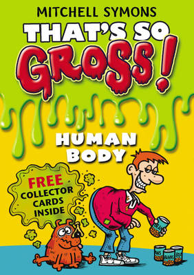 That's So Gross!: Human Body by Mitchell Symons