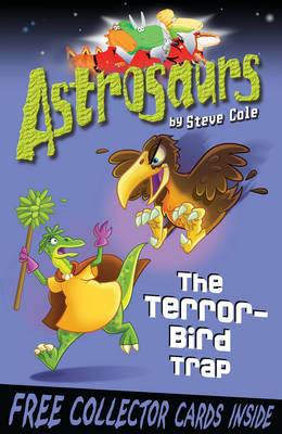 Astrosaurs The Terror-bird Trap by Steve Cole
