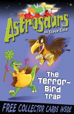 Astrosaurs The Terror-bird Trap by Steve Cole