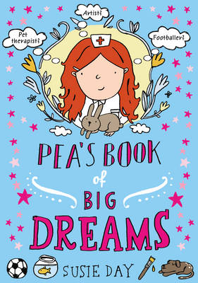 Pea's Book of Big Dreams by Susie Day