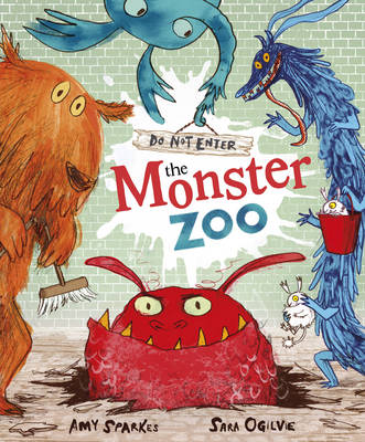 Cover for Do Not Enter the Monster Zoo! by Amy Sparkes