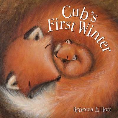 Cub's First Winter by Rebecca Elliott