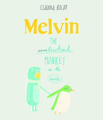 Melvin the Luckiest Monkey by Claudia Boldt