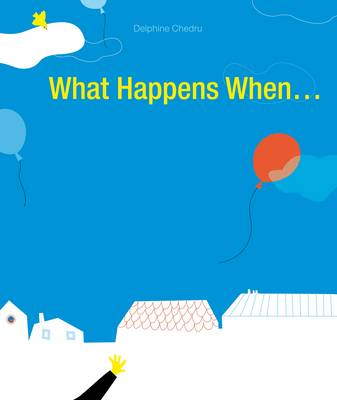 What Happens When ... by Delphine Chedru