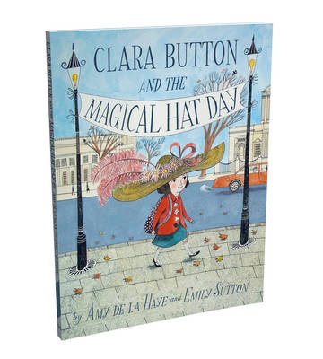Cover for Clara Button and the Magical Hat Day by Amy de la Haye