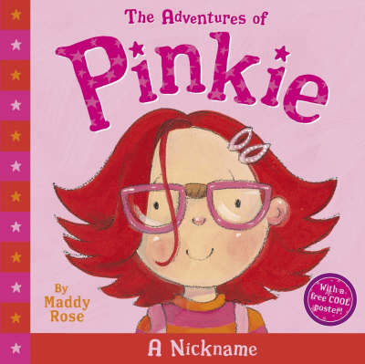 Adventures Of Pinkie: What's in a Nickname by Maddy Rose